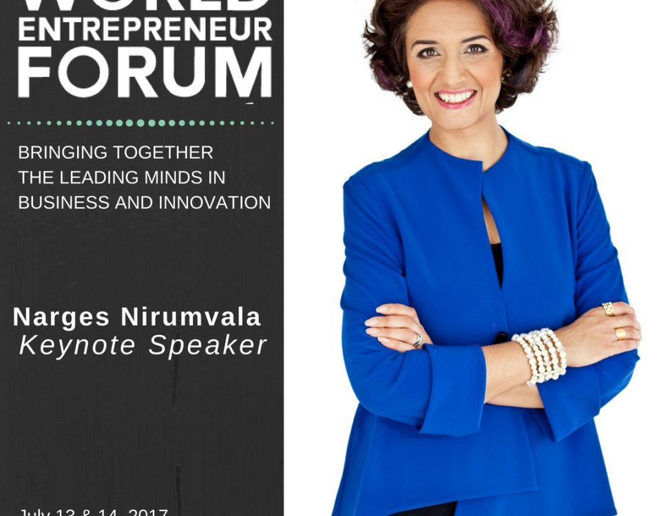A poster of Narges as Keynote Speaker for the World Entrepreneur Forum July 13 and 14th, 2017